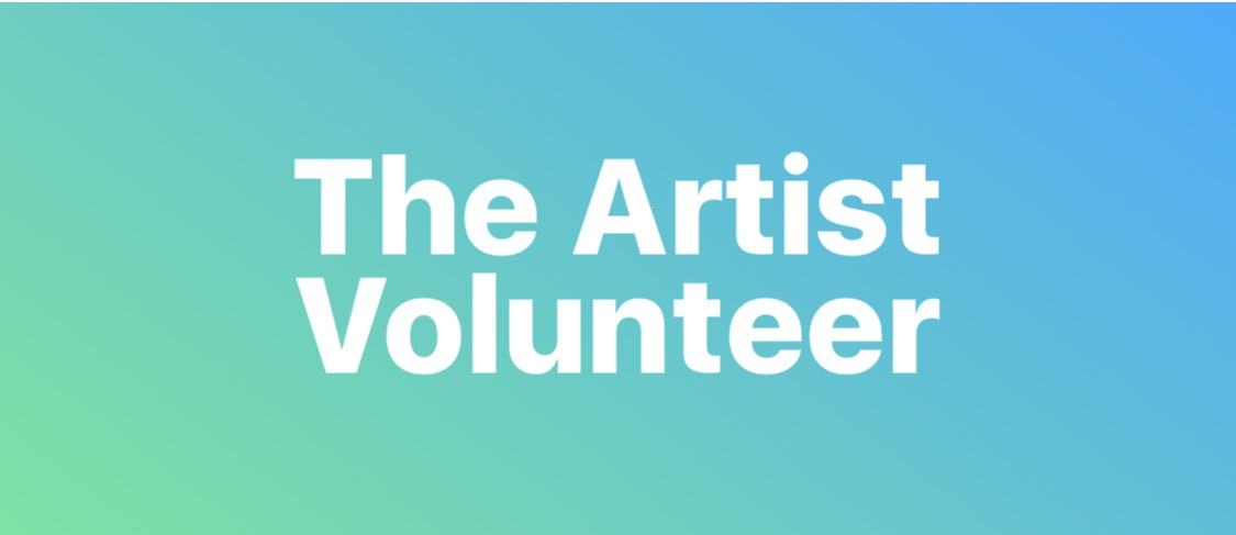 The Artist Volunteer